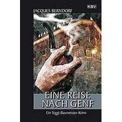 Eine Reise nach Genf. Jacques Berndorf  - Buch