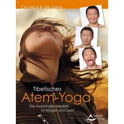 Tibetisches Atem-Yoga: eBook von Chumba Lama/ Ute Lama