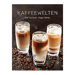 Kaffeewelten. Roger Bähler  Rolf Caviezel  - Buch