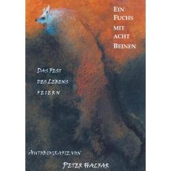 Ein Fuchs mit acht Beinen als Buch von Peter Halfar