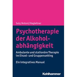 Psychotherapie der Alkoholabhängigkeit: eBook von Julia Antoni/ Richard Hagleitner/ Serge K. D. Sulz
