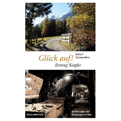 Glück auf! Erzweg Kupfer als Buch von Herbert Gschwendtner