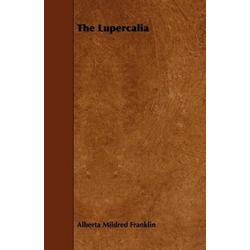 The Lupercalia als Taschenbuch von Alberta Mildred Franklin
