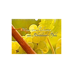 Wein- und Rebsorten aus Rheinland-Pfalz (Wandkalender 2021 DIN A4 quer)