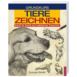 Grundkurs Tiere Zeichnen als Buch von Duncan Smith