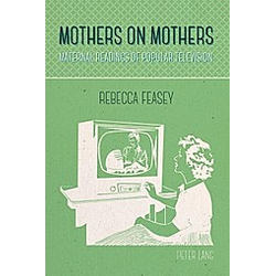 Mothers on Mothers. Rebecca Feasey  - Buch