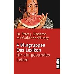 4 Blutgruppen. Peter J. D'Adamo  - Buch