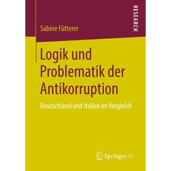 Logik und Problematik der Antikorruption als Buch von Sabine Fütterer