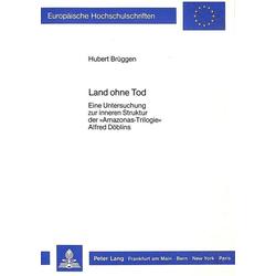 Land ohne Tod als Buch von Hubert Brüggen