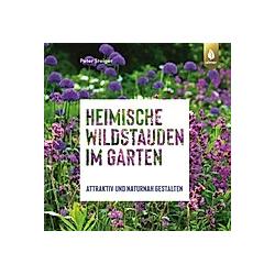 Heimische Wildstauden im Garten. Peter Steiger  - Buch