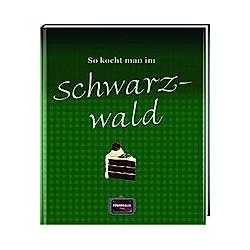 So kocht man im Schwarzwald