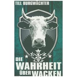 Die Wahrheit über Wacken als Buch von Till Burgwächter