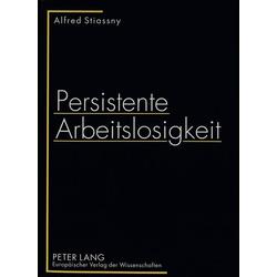 Persistente Arbeitslosigkeit als Buch von Alfred Stiassny