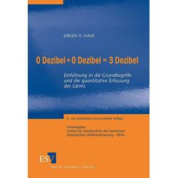0 Dezibel + 0 Dezibel = 3 Dezibel als Buch von Jürgen H. Maue