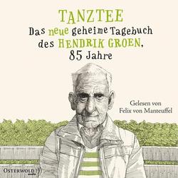 Tanztee (Hendrik Groen 2) als Hörbuch CD von Hendrik Groen