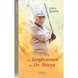 Der Jungbrunnen des Dr. Shioya: eBook von Nobuo Shioya