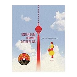 Unter dem Himmel Ostberlins  m. DVD. Juhani Seppovaara  - Buch
