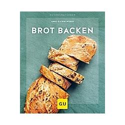 Brot backen. Anne-Katrin Weber  - Buch
