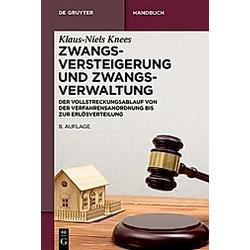 Zwangsversteigerung und Zwangsverwaltung. Klaus-Niels Knees  - Buch