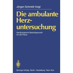 Die ambulante Herzuntersuchung als Buch von J. Schmidt-Voigt
