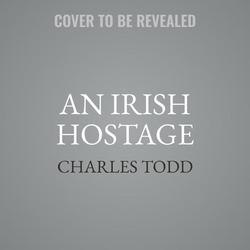 An Irish Hostage als Hörbuch CD von Charles Todd