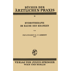 Hydrotherapie im Hause des Kranken: Buch von Paul Liebesny