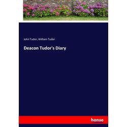 Deacon Tudor's Diary als Buch von John Tudor/ William Tudor
