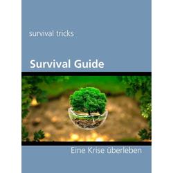 Survival Guide: eBook von survival tricks