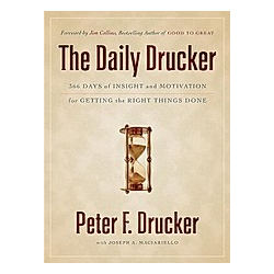 The Daily Drucker. Peter F. Drucker  Joseph A. Maciariello  - Buch