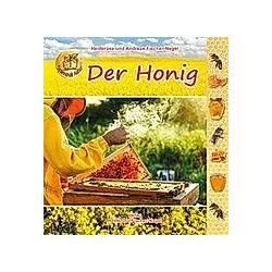 Der Honig. Andreas Fischer-Nagel  Heiderose Fischer-Nagel  - Buch