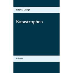 Katastrophen: Buch von Peter K. Stumpf