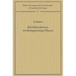 Kristallstrukturen zweikomponentiger Phasen: eBook von Konrad Schubert