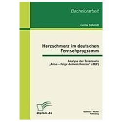 Herzschmerz im deutschen Fernsehprogramm. Carina Schmidt  - Buch