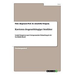 Karrieren drogenabhängiger Straftäter. Lieselotte Pongratz  null Peter Jürgensen/ Prof. Dr. Lieselotte  Pongratz  - Buch