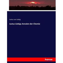 Justus Liebigs Annalen der Chemie als Buch von Justus Von Liebig