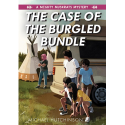 The Case of the Burgled Bundle: A Mighty Muskrats Mystery: Book 3: eBook von Michael Hutchinson
