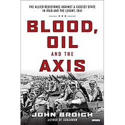 Blood  Oil and the Axis. John Broich  - Buch
