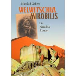 Welwitschia mirabilis als Buch von Manfred Gebert