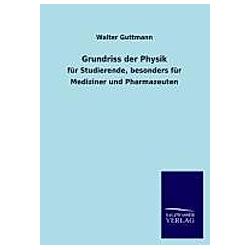 Grundriss der Physik. Walter Guttmann  - Buch