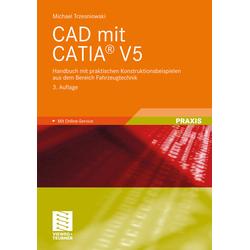 CAD mit CATIA® V5 als Buch von Michael Trzesniowski