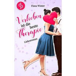 Verlieben ist die beste Therapie: eBook von Fiona Winter