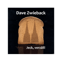 Dave Zwieback - Jeck, Verzäll! (CD)