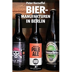 Biermanufakturen in Berlin. Peter Korneffel  - Buch
