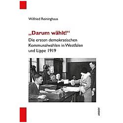 Darum wählt!. Wilfried Reininghaus  - Buch