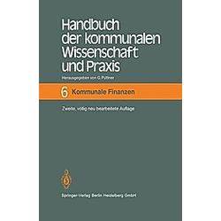 Handbuch der kommunalen Wissenschaft und Praxis: Bd.6 Kommunale Finanzen - Buch
