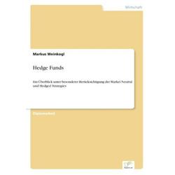 Hedge Funds als Buch von Markus Weinkogl