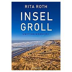 Inselgroll. Ostfrieslandkrimi. Rita Roth  - Buch