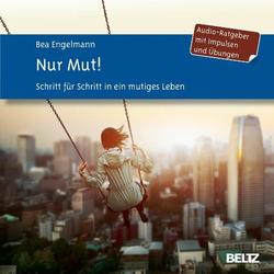 Nur Mut! als Hörbuch CD von Bea Engelmann