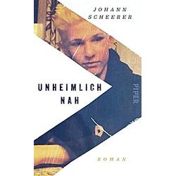Unheimlich nah. Johann Scheerer  - Buch