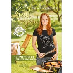 Grill vegan! als Buch von Michaela Marmulla